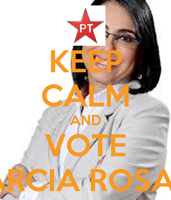 KEEP CALM AND VOTE MARCIA ROSA 13