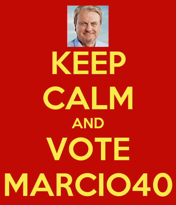 KEEP CALM AND VOTE MARCIO40