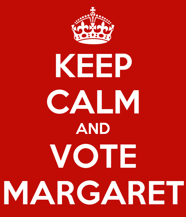 KEEP CALM AND VOTE MARGARET