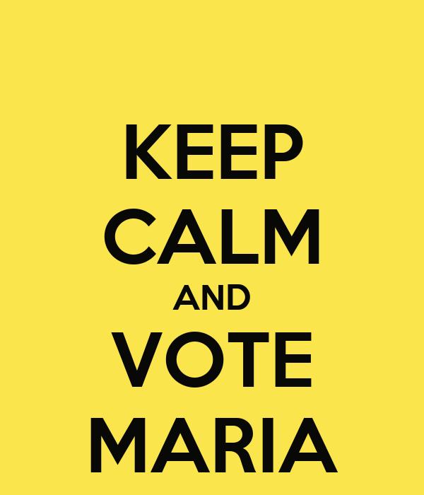 KEEP CALM AND VOTE MARIA