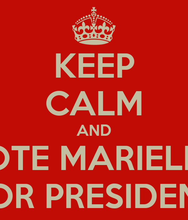 KEEP CALM AND VOTE MARIELLA FOR PRESIDENT