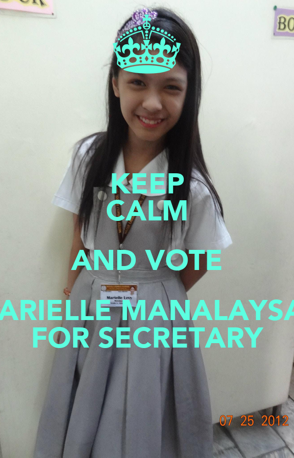 KEEP CALM AND VOTE MARIELLE MANALAYSAY FOR SECRETARY