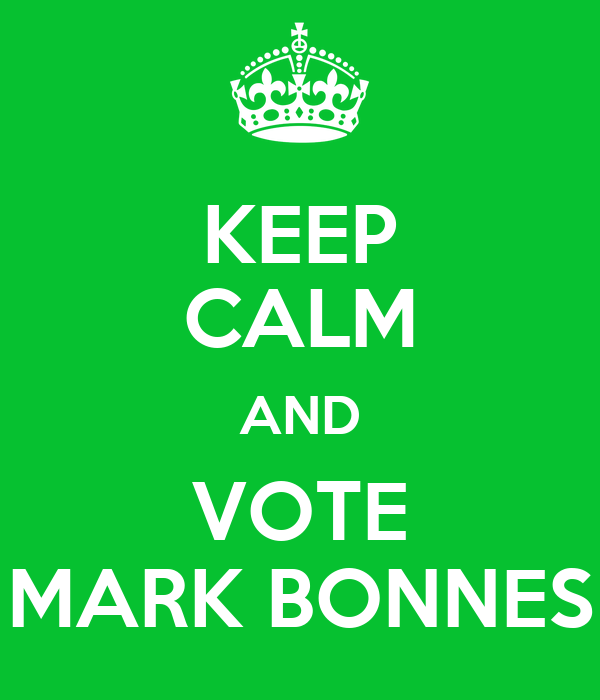 KEEP CALM AND VOTE MARK BONNES