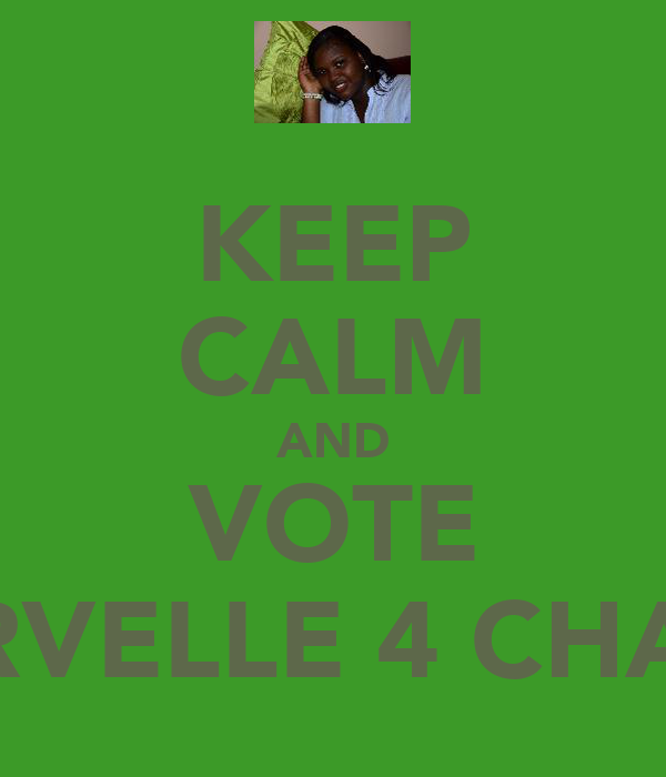 KEEP CALM AND VOTE MARVELLE 4 CHAPEL