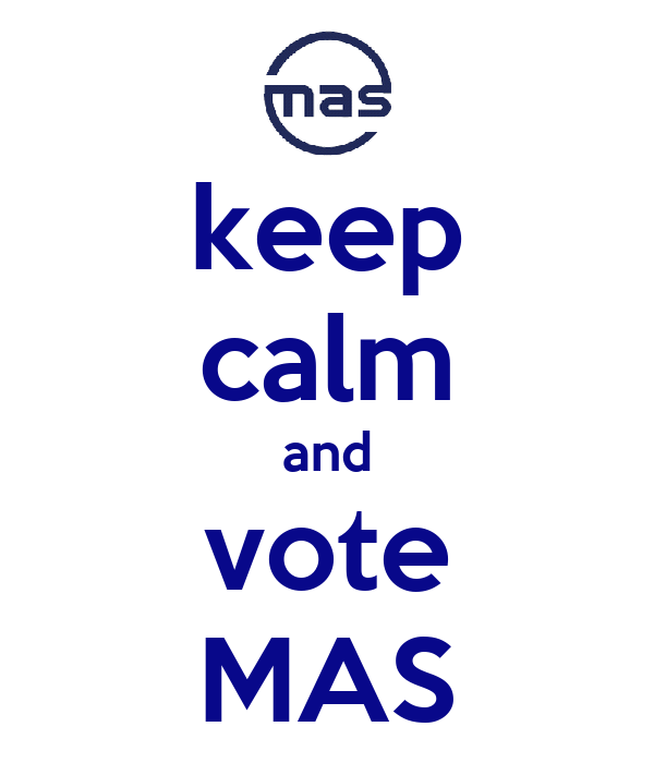 keep calm and vote MAS