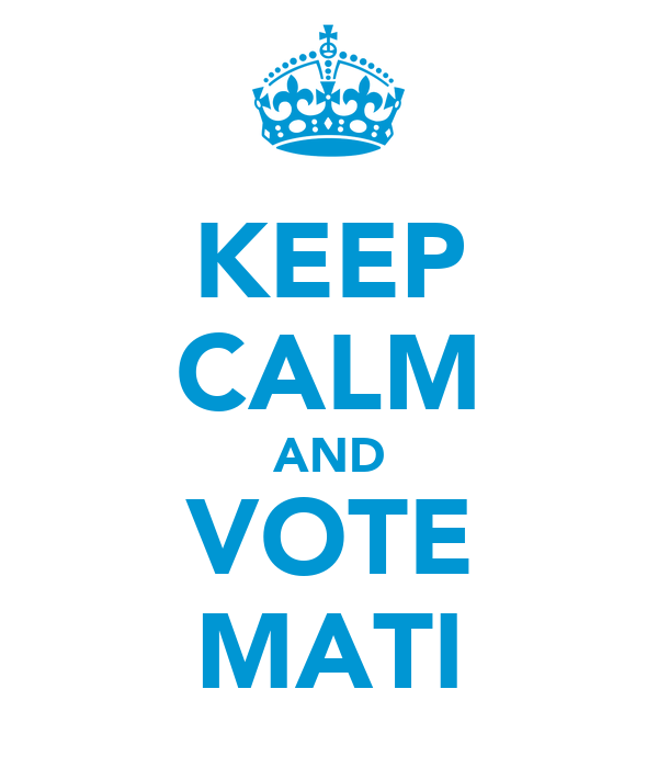 KEEP CALM AND VOTE MATI