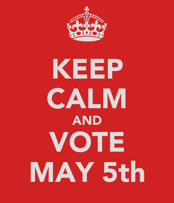 KEEP CALM AND VOTE MAY 5th