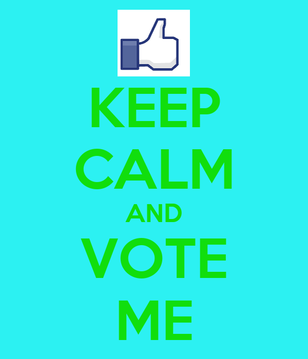 KEEP CALM AND VOTE ME