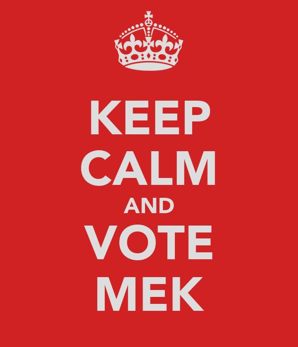 KEEP CALM AND VOTE MEK