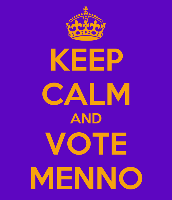 KEEP CALM AND VOTE MENNO