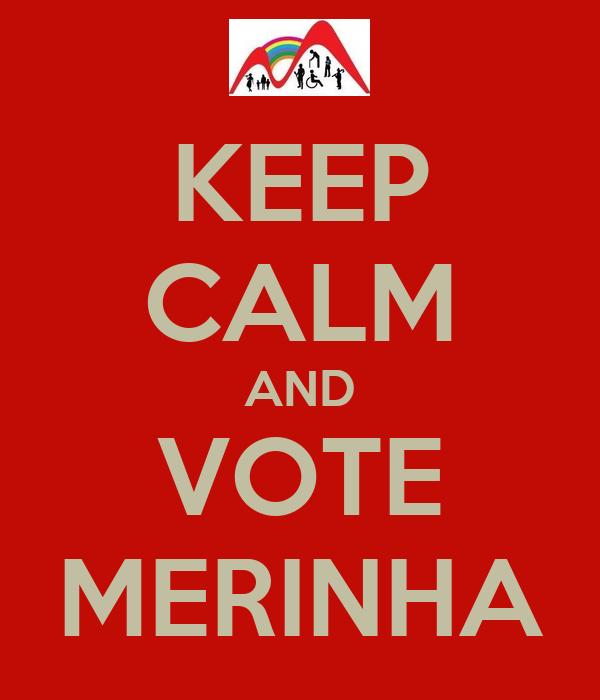 KEEP CALM AND VOTE MERINHA
