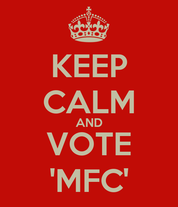 KEEP CALM AND VOTE 'MFC'