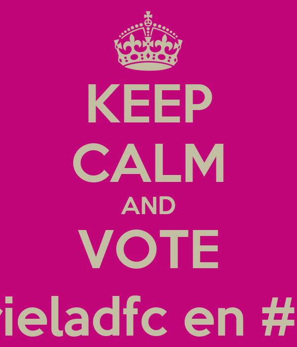 KEEP CALM AND VOTE @mgabrieladfc en #KCAArg