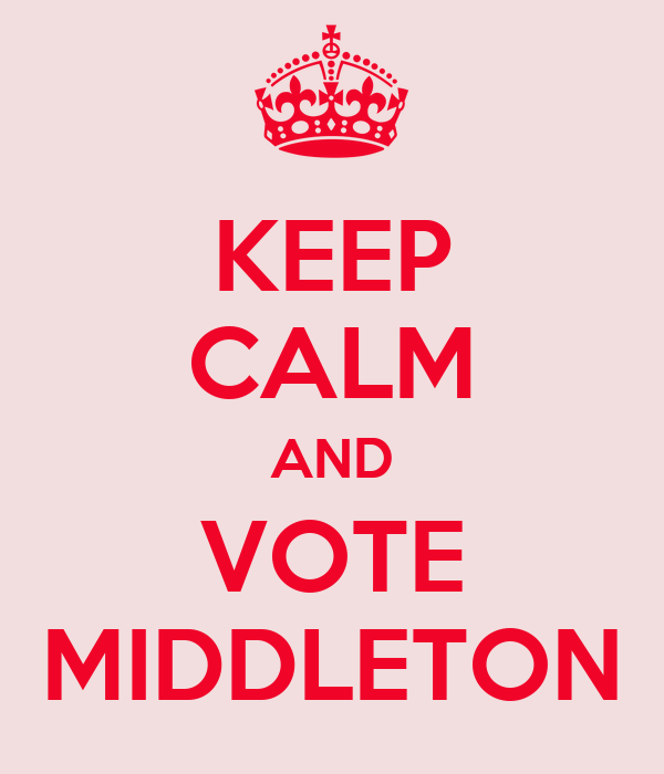 KEEP CALM AND VOTE MIDDLETON