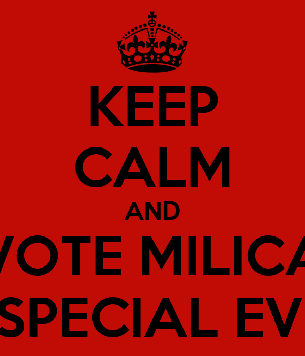 KEEP CALM AND VOTE MILICA FOR SPECIAL EVENTS