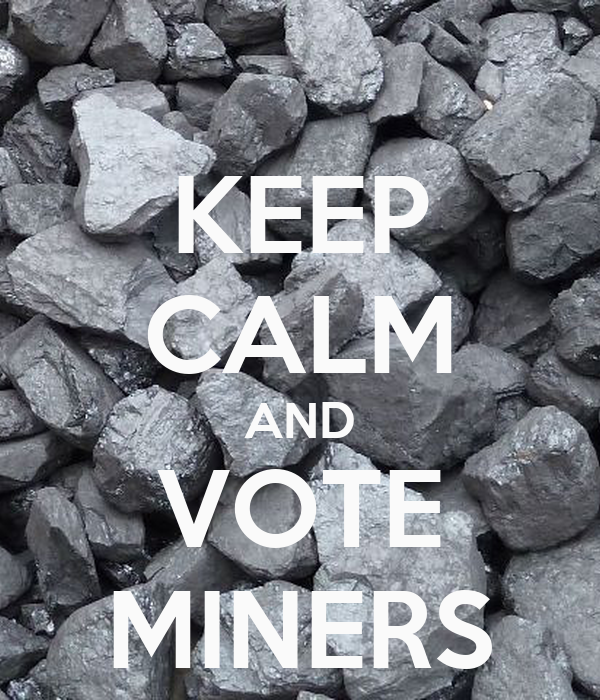 KEEP CALM AND VOTE MINERS