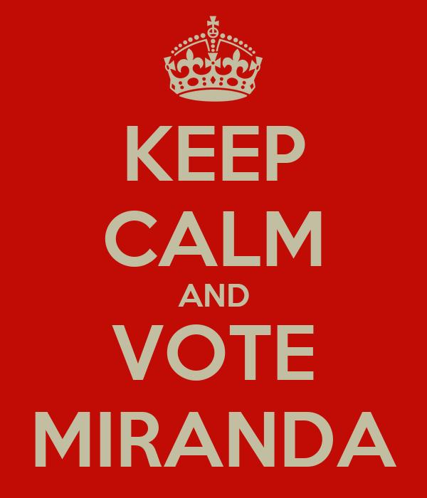 KEEP CALM AND VOTE MIRANDA