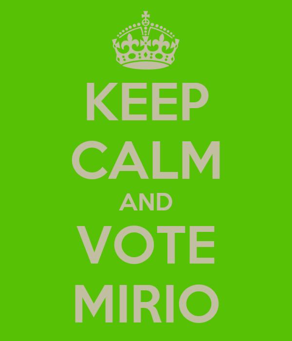 KEEP CALM AND VOTE MIRIO