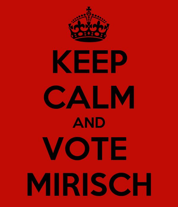 KEEP CALM AND VOTE  MIRISCH
