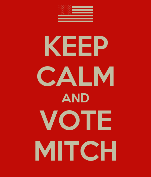 KEEP CALM AND VOTE MITCH