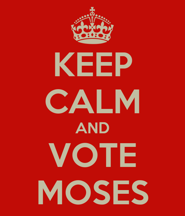 KEEP CALM AND VOTE MOSES