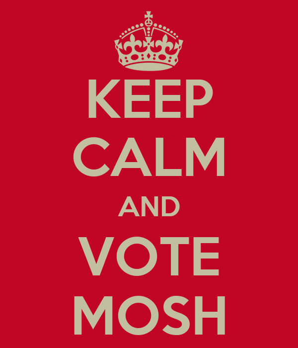 KEEP CALM AND VOTE MOSH