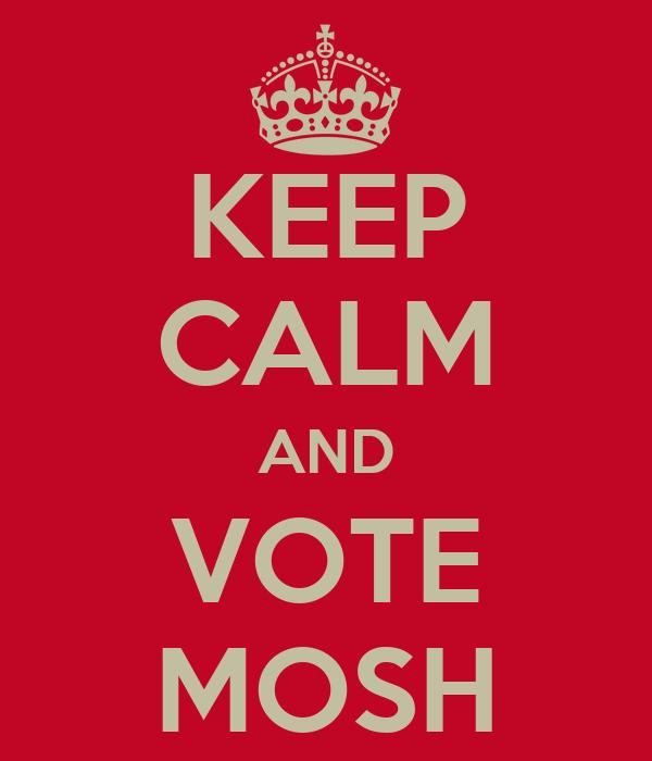 KEEP CALM AND VOTE MOSH