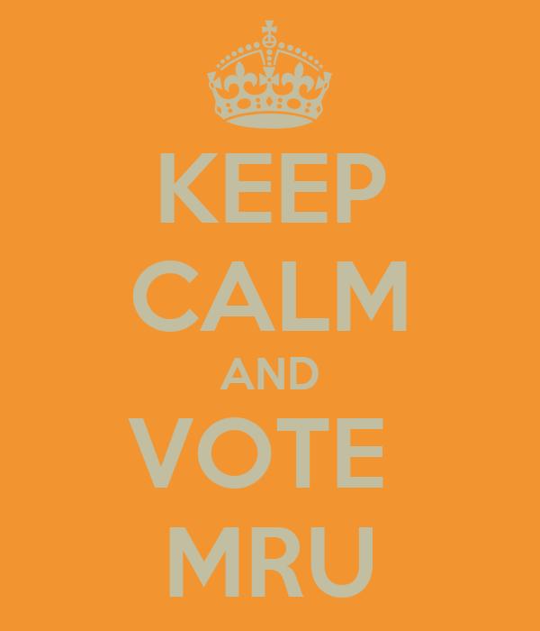 KEEP CALM AND VOTE  MRU