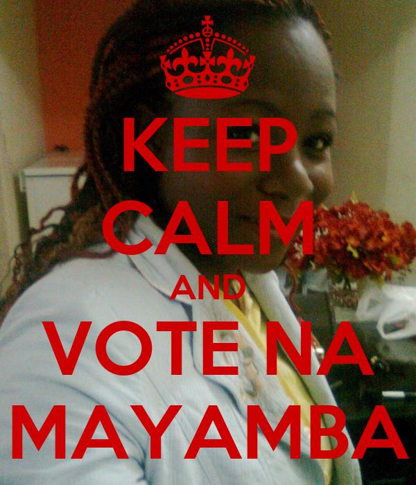 KEEP CALM AND VOTE NA MAYAMBA