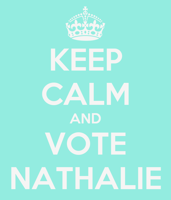 KEEP CALM AND VOTE NATHALIE