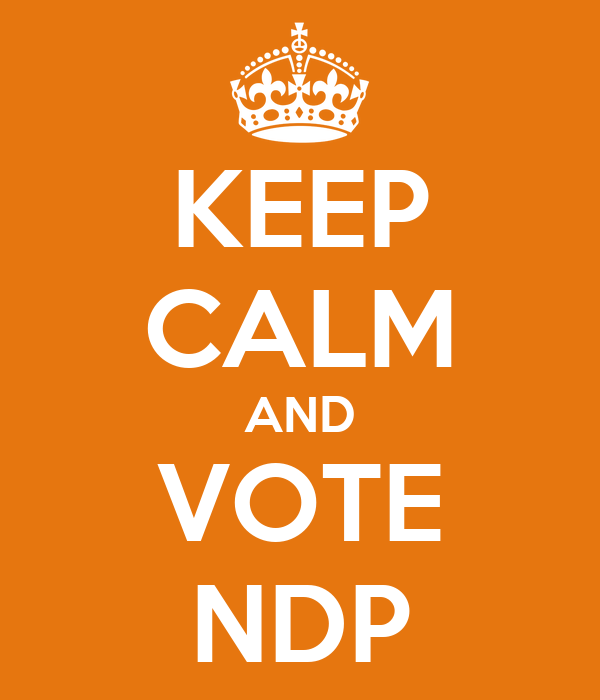 KEEP CALM AND VOTE NDP