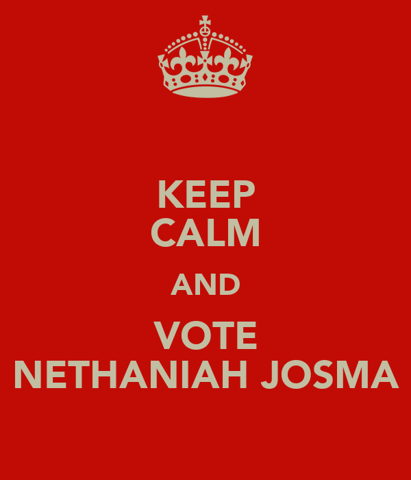 KEEP CALM AND VOTE NETHANIAH JOSMA