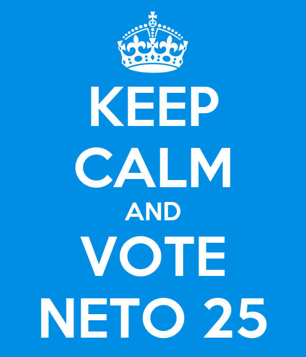 KEEP CALM AND VOTE NETO 25