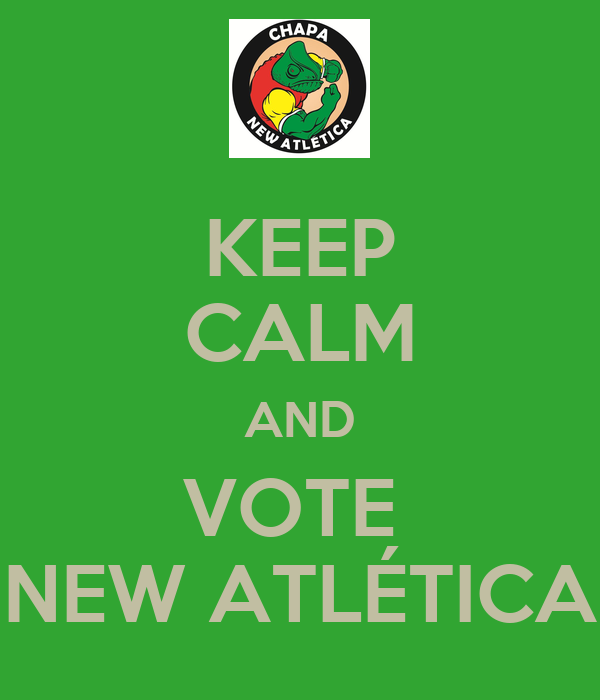 KEEP CALM AND VOTE  NEW ATLÉTICA