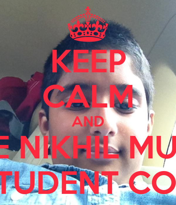 KEEP CALM AND VOTE NIKHIL MURARI FOR STUDENT COUNCIL