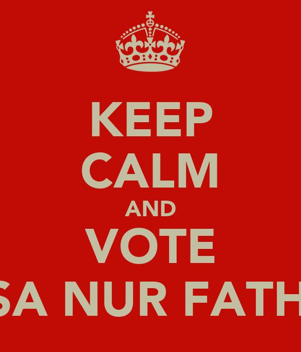 KEEP CALM AND VOTE NISA NUR FATHMI