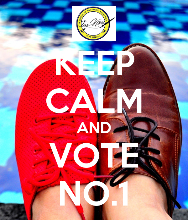 KEEP CALM AND VOTE NO.1
