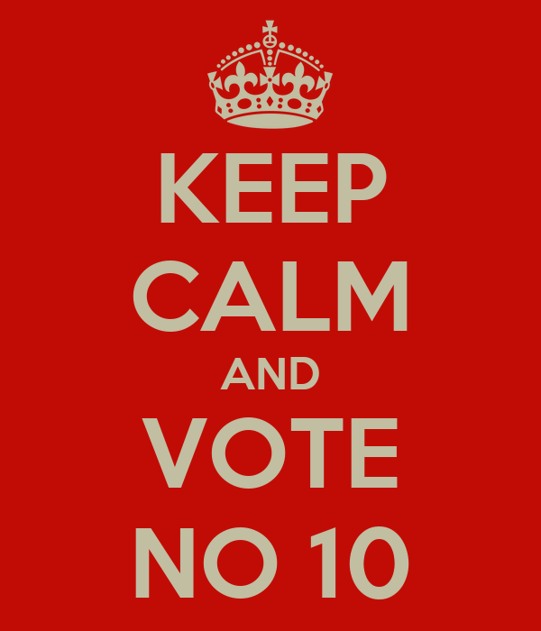 KEEP CALM AND VOTE NO 10