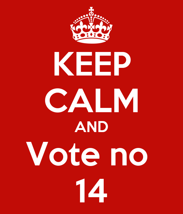 KEEP CALM AND Vote no  14