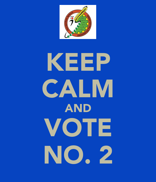 KEEP CALM AND VOTE NO. 2