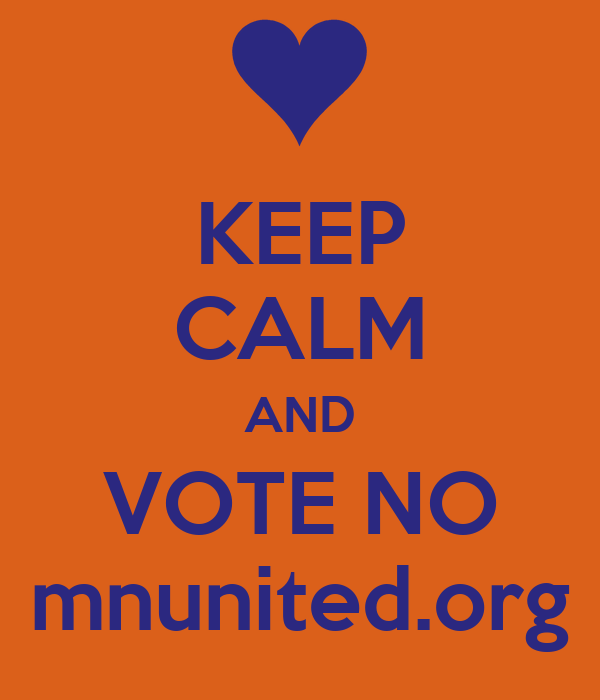KEEP CALM AND VOTE NO mnunited.org