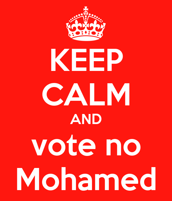 KEEP CALM AND vote no Mohamed