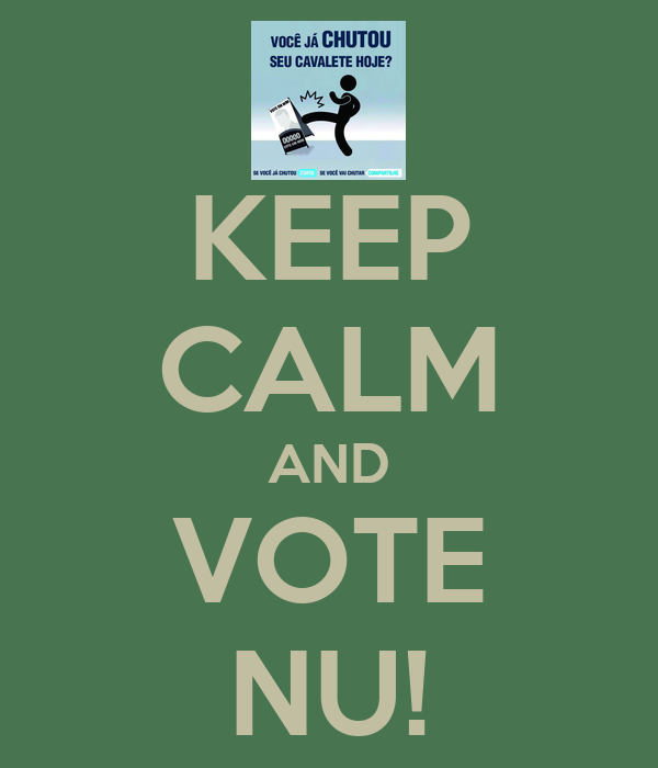 KEEP CALM AND VOTE NU!