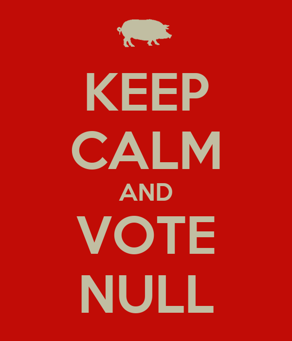 KEEP CALM AND VOTE NULL