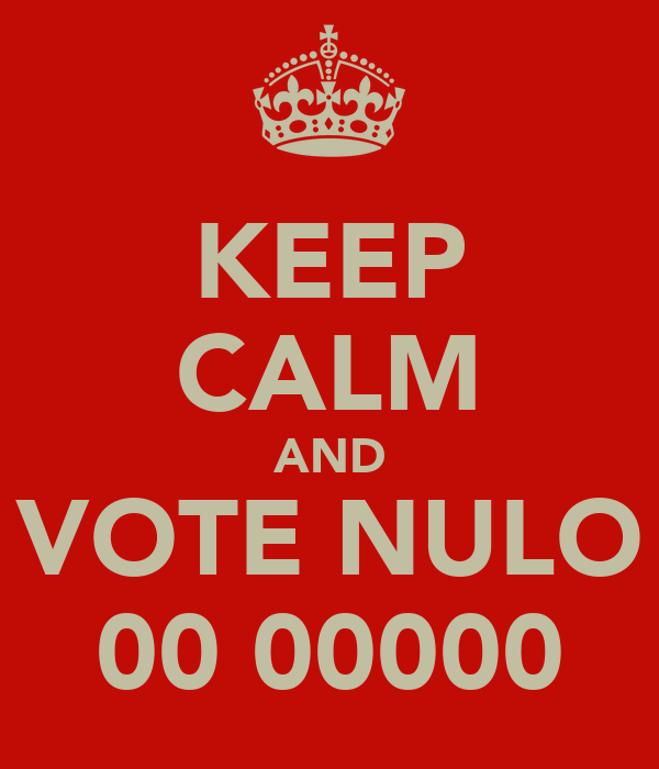 KEEP CALM AND VOTE NULO 00 00000