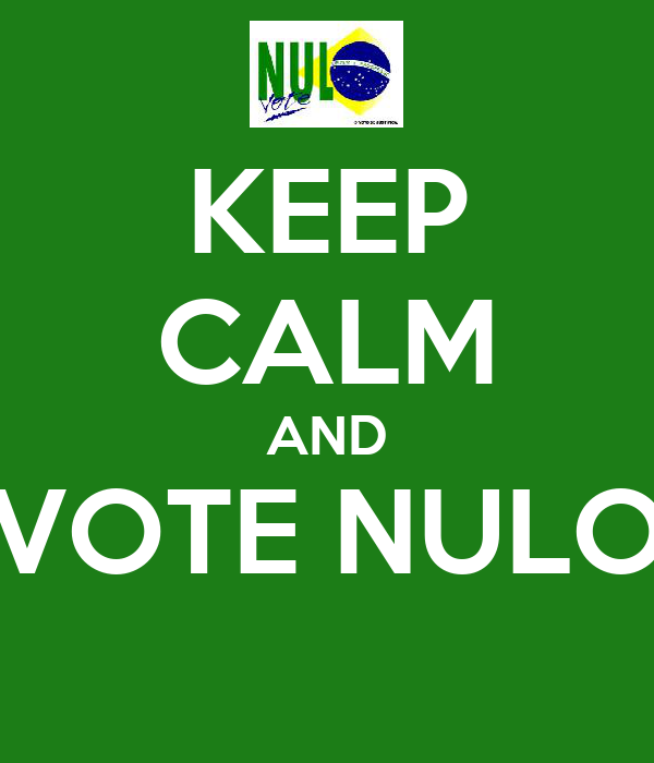 KEEP CALM AND VOTE NULO