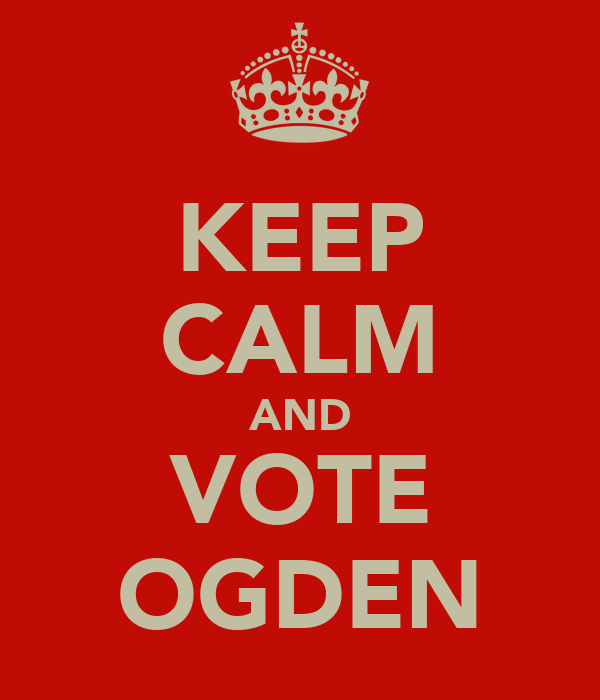 KEEP CALM AND VOTE OGDEN