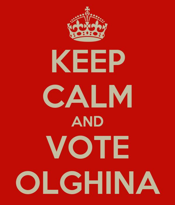 KEEP CALM AND VOTE OLGHINA