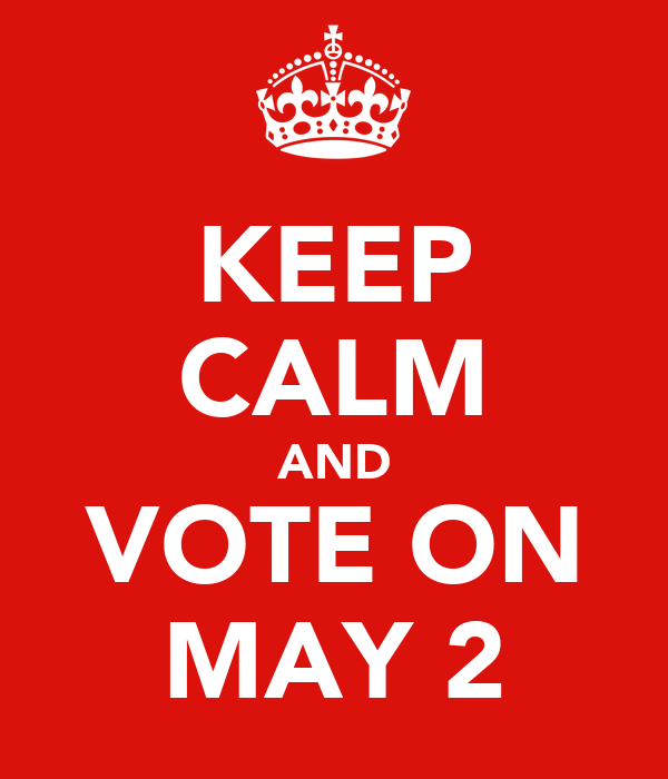 KEEP CALM AND VOTE ON MAY 2