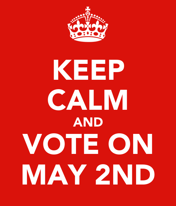 KEEP CALM AND VOTE ON MAY 2ND